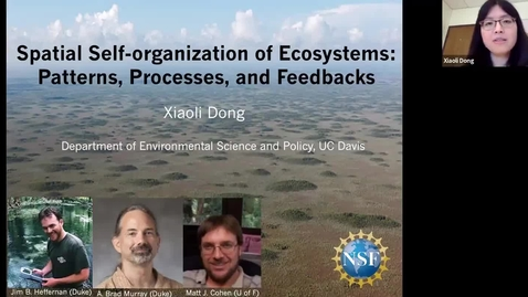 Thumbnail for entry BML - Dr. Xiaoli Dong: Spatial self-organization of Ecosystems: patterns, processes, and feedbacks