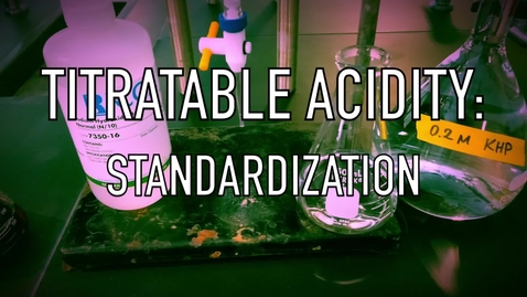 Thumbnail for entry VEN123L Video 3.3 - Titratable Acidity: Standardization
