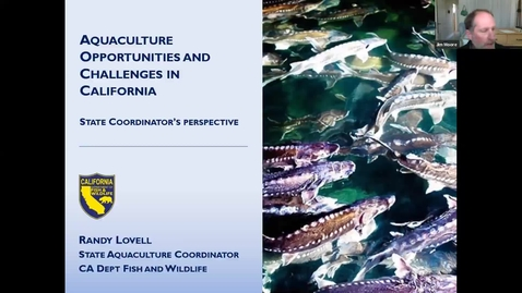 Thumbnail for entry BML - Randy Lovell: Aquaculture Opportunities and Challenges in California – State Coordinator's perspective