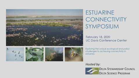 Thumbnail for entry Estuarine Connectivity Symposium - Panel 1 - February 18, 2020
