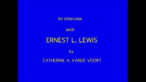Thumbnail for entry Ernest Lewis