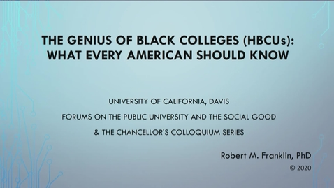 Thumbnail for entry The UC Davis Forum on the Public University and the Social Good - Dr. Robert Franklin - February 20, 2020