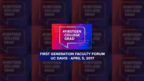 Thumbnail for entry First Generation Faculty Forum - April 5, 2017
