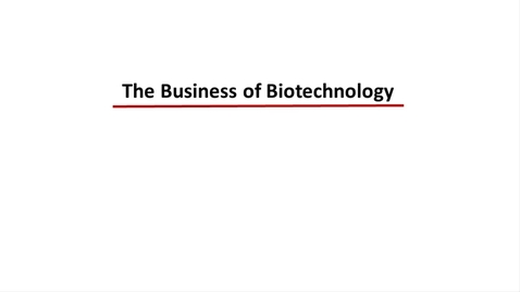 Thumbnail for entry The Business of Biotechnology