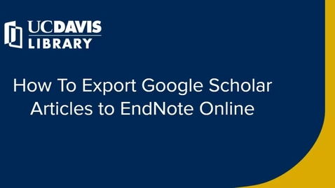 Thumbnail for entry How to Export Google Scholar Articles to EndNote Online