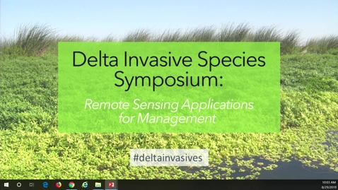 Thumbnail for entry 2019 Delta Invasive Species Symposium: Erin Hestir