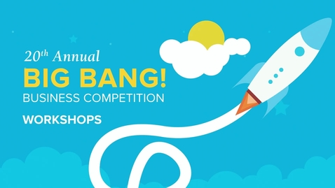 Thumbnail for entry 20th Annual Big Bang Business Competition Launch - October 22, 2019
