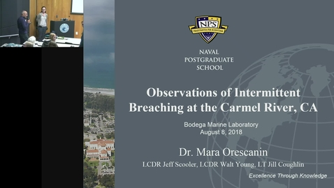 Thumbnail for entry BML - Mara Orescanin: Observations of Intermittent Breaching at the Carmel River, CA
