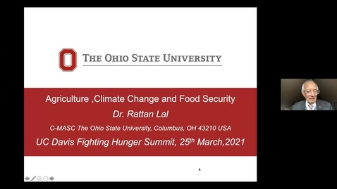 Thumbnail for entry Keynote - Rattan Lal - Agriculture, Climate change, and Food Insecurity