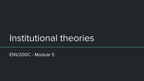 Thumbnail for entry env200c institutional theories