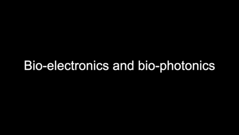 Thumbnail for entry ECE2_Bio-electronics and bio-photonics