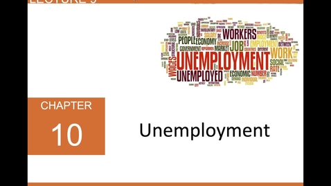 Thumbnail for entry ECN 1B: Lecture 9 - Unemployment and Its Natural Rate (Part 1 of 2)