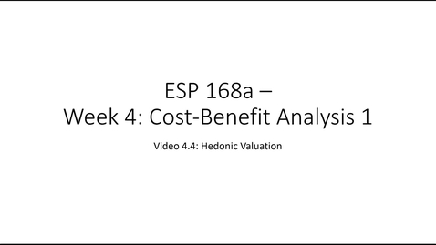 Thumbnail for entry ESP 168a: Video 4.4 - Cost Benefit Analysis 1