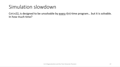Thumbnail for entry ECS 220 4c:6.3-3 simulation slowdown and the Time Hierarchy Theorem