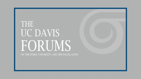 Thumbnail for entry The UC Davis Forums on the Public University and the Social Good - Adam Gamoran - February 21, 2019
