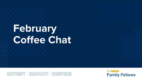 Thumbnail for entry Family Fellows February Coffee Chat