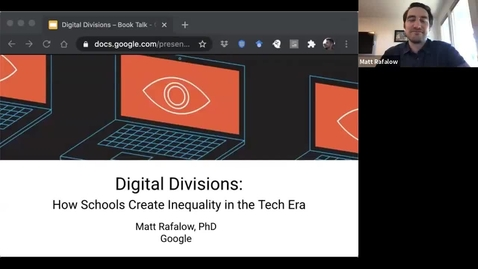 Thumbnail for entry Sociology Colloquium Winter 2021: Matt Rafalow - Digital Divisions: How Schools Create Inequality in the Tech Era
