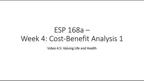 Thumbnail for entry ESP 168a: Video 4.5 - Cost Benefit Analysis 1