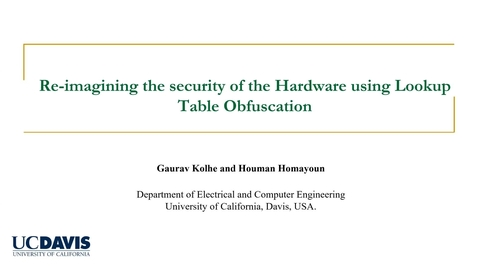 Thumbnail for entry Re-imagining the security of the Hardware using Lookup Table Obfuscation