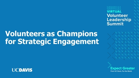 Thumbnail for entry Volunteers as Champions for Strategic Engagement
