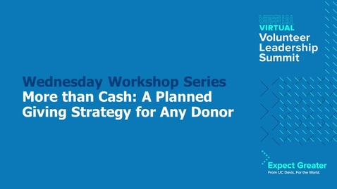 Thumbnail for entry More than Cash: A Planned Giving Strategy for Any Donor