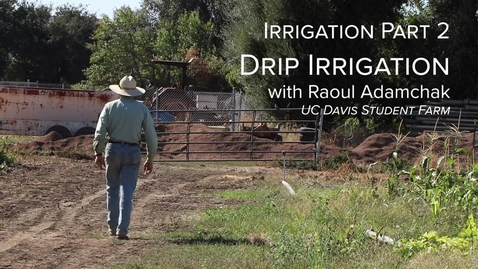 Thumbnail for entry PLS49: Week 6 - Irrigation with Raoul Pt 2 -Drip Irrigation (9 min)