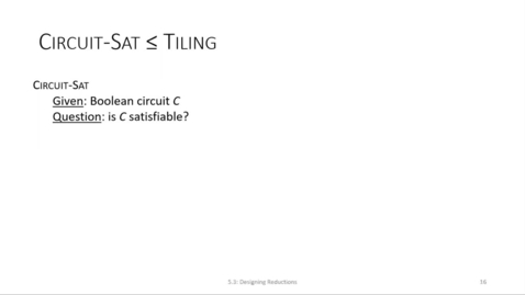 Thumbnail for entry ECS 220 3a:1-5.3 Circuit-SAT reduces to Tiling