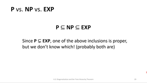 Thumbnail for entry ECS 220 4c:6.3-4 P vs. NP vs. EXP nondeterministic time hierarchy theorem