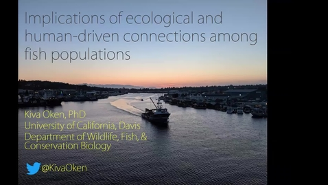 Thumbnail for entry BML - Dr. Kiva Oken: Implications of ecological and human-driven connections among fish populations in the California Current and across the Northern Hemisphere