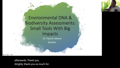 """Thumbnail for entry BML - Dr. Tiara Moore: """"Environmental DNA & Biodiversity Assessments: Small Tools with Big Impacts"""""""