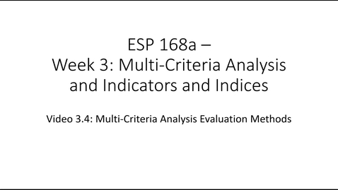 Thumbnail for entry ESP168a - Video 3.4: Multi Criteria Analysis and Indicators and Indices