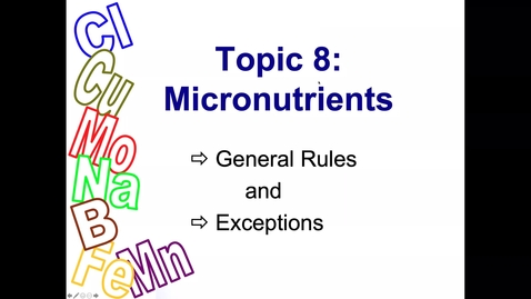 Thumbnail for entry Soil Micronutrients Ch 8 May 10 Lecture