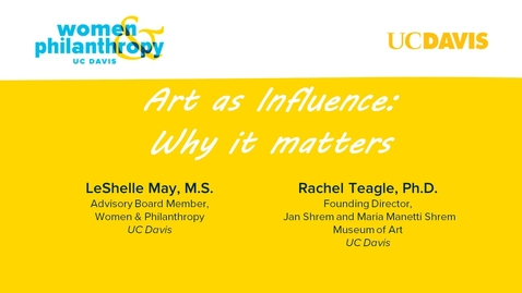 Thumbnail for entry Women & Philanthropy Speaker Series Event  -  Art as Influence: Why It Matters
