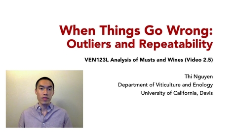 Thumbnail for entry VEN123L Video 2.5 - When Things Go Wrong - Outliers and Repeatability
