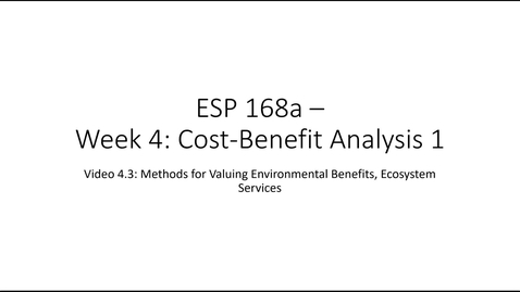 Thumbnail for entry ESP 168a: Video 4.3: Cost Benefit Analysis 1
