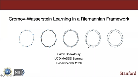 Thumbnail for entry Samir Chowdhury: Gromov-Wasserstein Learning in a Riemannian Framework