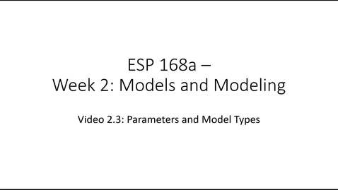Thumbnail for entry ESP 168a: Video 2.3 - Models and Modeling 3