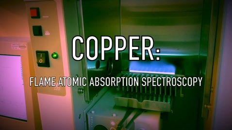 Thumbnail for entry VEN123L Video 6.1 - Copper - Flame Atomic Absorption Spectroscopy