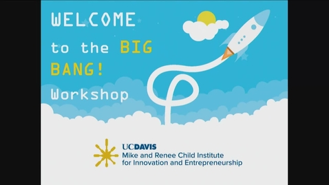 Thumbnail for entry 2018-2019 Big Bang Workshop - Making the Leap: Moving from Idea to Business