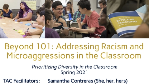 Thumbnail for entry CEE Graduate Student Workshop: Beyond 101: Addressing Racism and Microaggressions in the Classroom