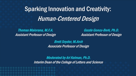 Thumbnail for entry Sparking Innovation and Creativity: Human-Centered Design