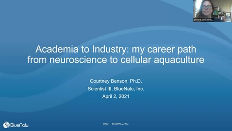 """Thumbnail for entry Dr. Courtney Benson: """"Academia to Industry: My Carrer ath from Neuroscience to Cellular Aquaculture"""""""""""