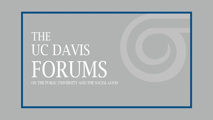 The UC Davis Forums on the Public University and the Social Good - Charles Clotfelter - March 14, 2019