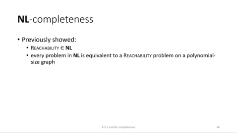 Thumbnail for entry ECS 220 8b:8.3-1 NL-completeness and logspace reductions