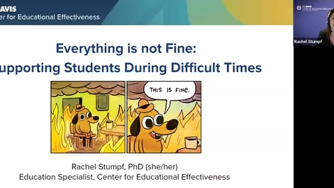 Thumbnail for entry CEE Graduate Student Workshop - Everything is Not Fine:  Supporting Students During Difficult Times