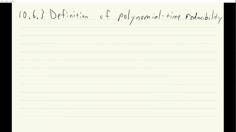 Thumbnail for entry ECS 120 8b:2 definition of polynomial-time reducibility