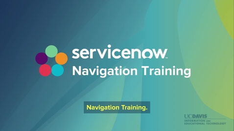Thumbnail for entry ServiceNow Navigation Training 2021