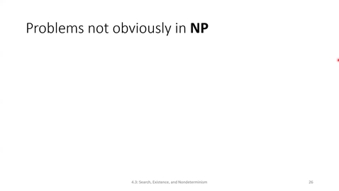 Thumbnail for entry ECS 220 2b:4.3-3 problems not obviously in NP