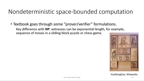 Thumbnail for entry ECS 220 8a:8.2 NL and NPSPACE nondeterministic space-bounded computation and prover-verifier characterization