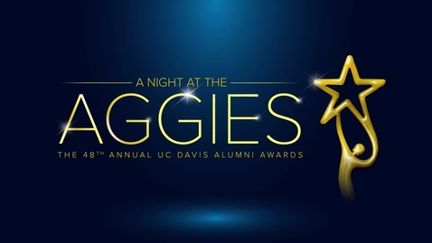 Thumbnail for entry A Night at the Aggies:  The 48th Annual UC Davis Alumni Awards